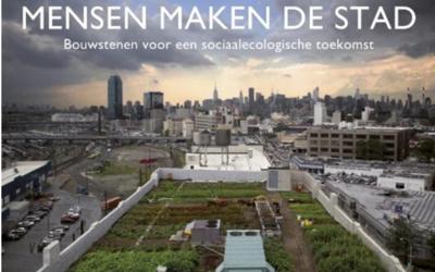 Mensen Maken de Stad: bouwstenen voor een sociaal-ecologische toekomst